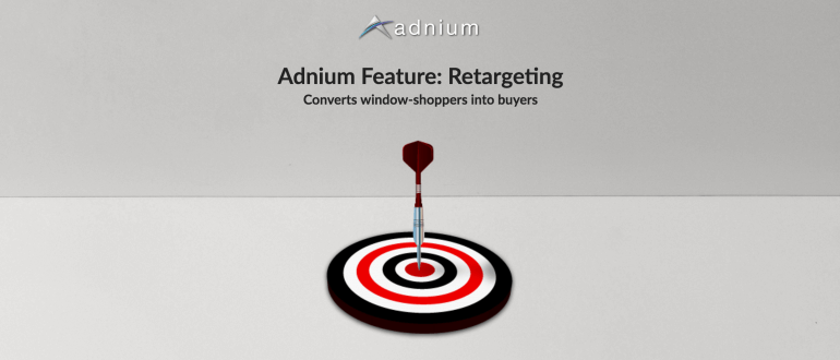 Adnium Feature: Retargeting