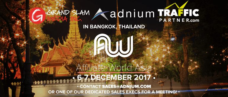 Affiliate World Asia  - Bangkok, Thailand -  December 6-7, 2017