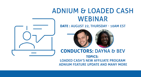 Adnium & Loaded Cash Webinar